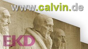 Link zur EKD-Seite www.calvin.de